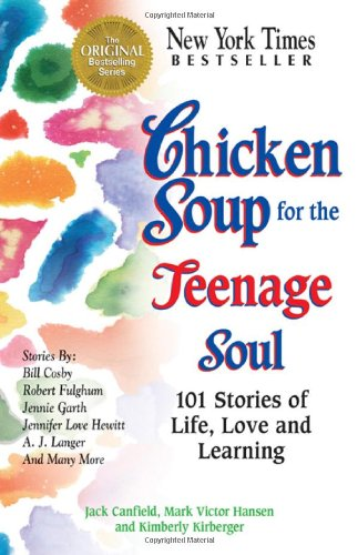 Chicken Soup for the Teenage Soul 101 Stories of Life, Love and Learning  1997 edition cover