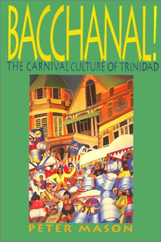 Bacchanal! The Carnival Culture of Trinidad  1998 edition cover