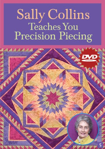 Sally Collins Teaches You Precision Piecing:  2009 edition cover