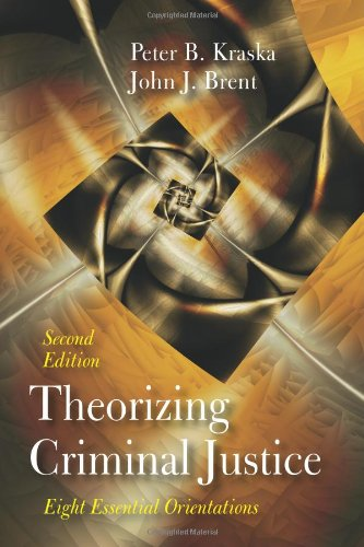 Theorizing Criminal Justice Eight Essential Orientations 2nd 2010 edition cover