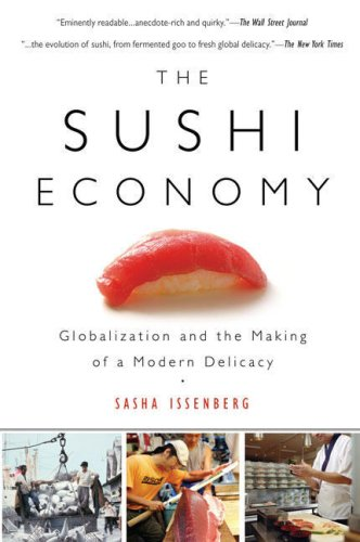 Sushi Economy Globalization and the Making of a Modern Delicacy  2008 edition cover