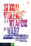 Sexual Violence As a Weapon of War? Perceptions, Prescriptions, Problems in the Congo and Beyond  2013 edition cover