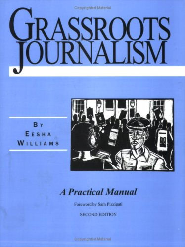 Grassroots Journalism : A Practical Manual 2nd 2007 (Revised) edition cover