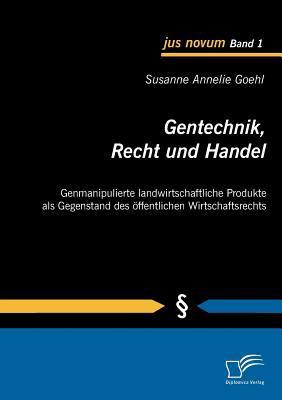 Gentechnik, Recht und Handel   2009 9783836677639 Front Cover