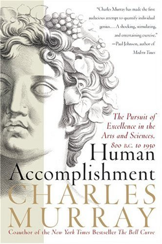 Human Accomplishment The Pursuit of Excellence in the Arts and Sciences, 800 B. C. to 1950  2004 edition cover