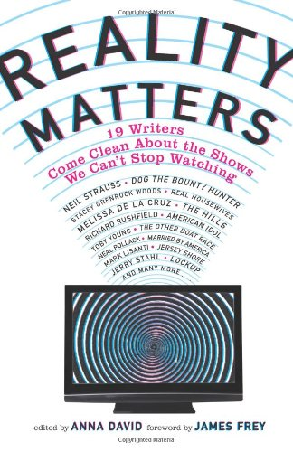 Reality Matters 19 Writers Come Clean about the Shows We Can't Stop Watching N/A 9780061766640 Front Cover