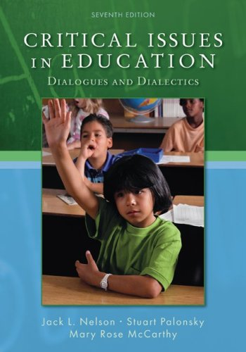 Critical Issues in Education Dialogues and Dialectics 7th 2010 edition cover