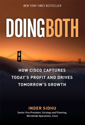 Doing Both Capturing Today's Profit and Driving Tomorrow's Growth  2010 (Revised) 9780137083640 Front Cover