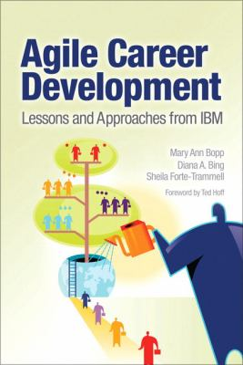 Agile Career Development Lessons and Approaches from IBM  2010 9780137153640 Front Cover