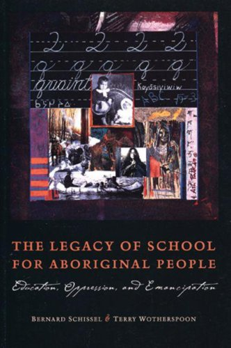 Legacy of School for Aboriginal People Education, Oppression, and Emancipation  2002 9780195416640 Front Cover