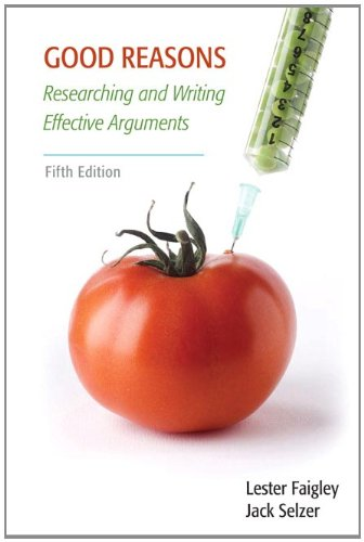 Good Reasons Researching and Writing Effective Arguments 5th 2012 edition cover