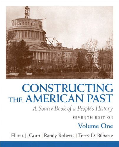 Constructing the American Past A Source Book of a People's History 7th 2011 edition cover