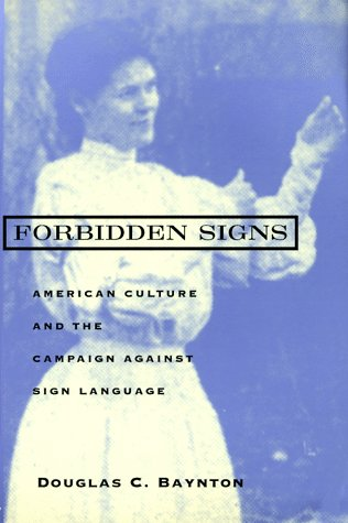 Forbidden Signs American Culture and the Campaign Against Sign Language  1996 edition cover