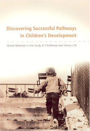 Discovering Successful Pathways in Children's Development Mixed Methods in the Study of Childhood and Family Life  2005 edition cover