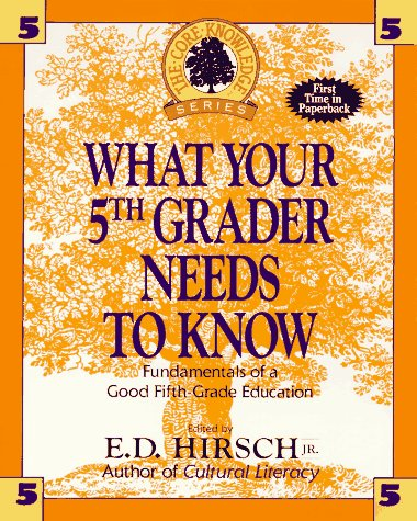 What Your Fifth Grader Needs to Know Fundamentals of a Good Fifth-Grade Education N/A edition cover