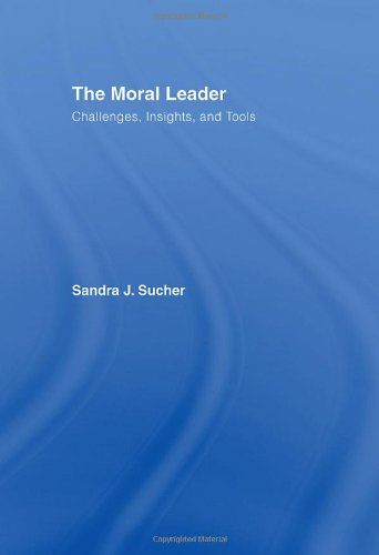 Moral Leader Challenges, Tools and Insights  2007 edition cover
