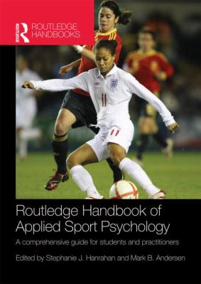 Routledge Handbook of Applied Sport Psychology A Comprehensive Guide for Students and Practitioners  2013 edition cover