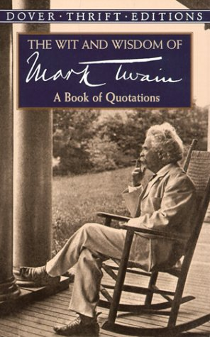 Wit and Wisdom of Mark Twain A Book of Quotations  1999 edition cover