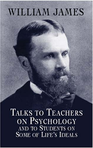 Talks to Teachers on Psychology and to Students on Some of Life's Ideals   2001 edition cover
