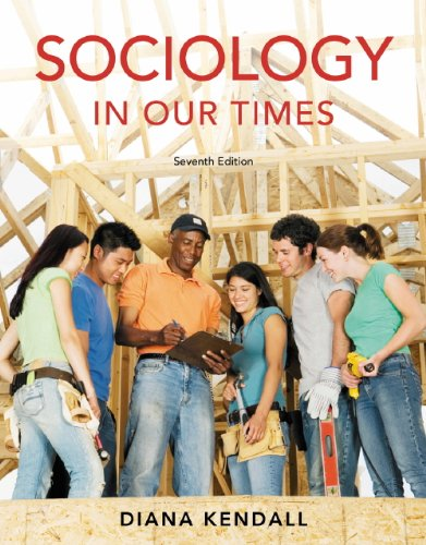 Study Guide for Kendall's Sociology in Our Times  7th 2010 9780495598640 Front Cover