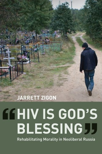 HIV Is God's Blessing Rehabilitating Morality in Neoliberal Russia  2010 edition cover