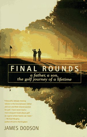 Final Rounds A Father, a Son, the Golf Journey of a Lifetime Reprint  9780553375640 Front Cover