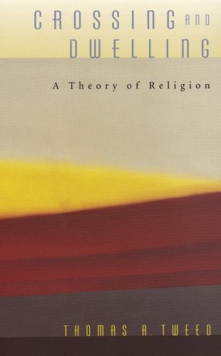 Crossing and Dwelling A Theory of Religion  2006 edition cover