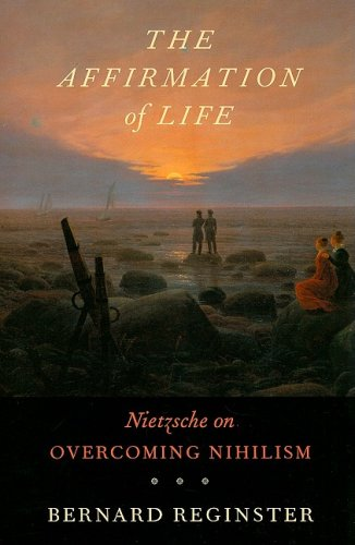 Affirmation of Life Nietzsche on Overcoming Nihilism  2006 edition cover