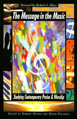 Message in the Music Studying Contemporary Praise and Worship  2007 edition cover