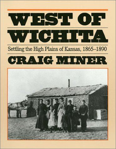West of Wichita Settling the High Plains of Kansas, 1865-1890  1986 edition cover