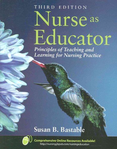 Nurse as Educator Principles of Teaching and Learning for Nursing Practice 3rd 2008 (Revised) 9780763789640 Front Cover