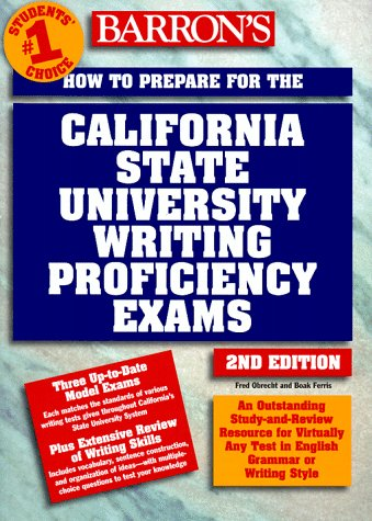 How to Prepare for the California State University Writing Proficiency Exams : Or the GWAR - Graduation Writing Assessment Requirement 2nd 1998 (Revised) 9780764104640 Front Cover