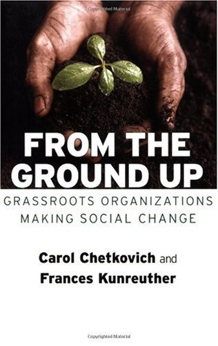 From the Ground Up Grassroots Organizations Making Social Change  2006 edition cover