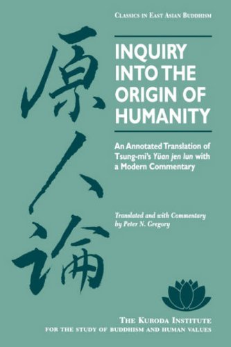 Inquiry into the Origin of Humanity An Annotated Translation of Tsung-Mi's Yuan jen Lun with a Modern Commentary  1995 edition cover