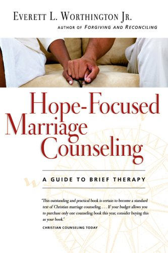 Hope-Focused Marriage Counseling A Guide to Brief Therapy 2nd 2005 (Revised) edition cover