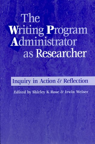 Writing Program Administrator as Researcher Inquiry in Action and Reflection  1999 edition cover