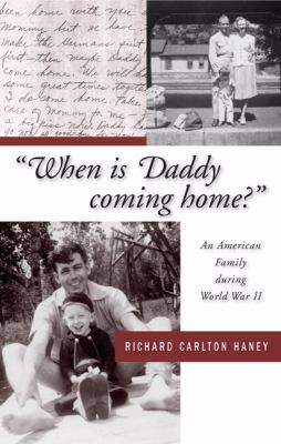 When Is Daddy Coming Home? An American Family During World War II  2004 edition cover