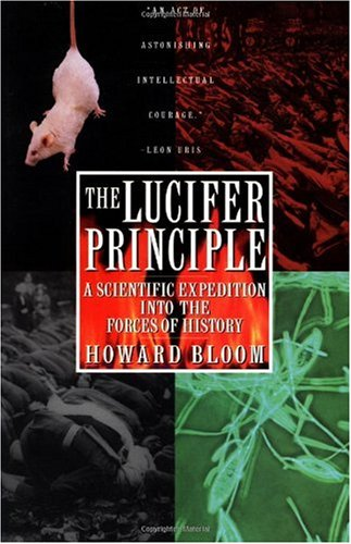 Lucifer Principle A Scientific Expedition into the Forces of History Reprint  9780871136640 Front Cover