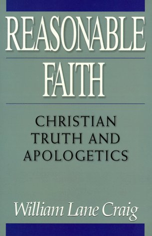 Reasonable Faith Christian Truth and Apologetics  1994 (Revised) edition cover