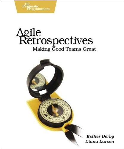 Agile Retrospectives Making Good Teams Great  2006 edition cover
