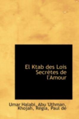 Ktab des Lois Secr�tes de L'Amour  N/A 9781113149640 Front Cover