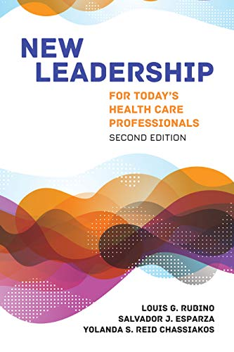 New Leadership for Today's Health Care Professionals  2nd 2020 (Revised) 9781284148640 Front Cover