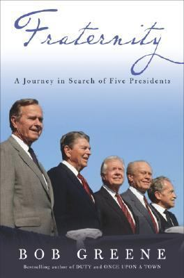 Fraternity A Journey in Search of Five Presidents  2004 9781400054640 Front Cover