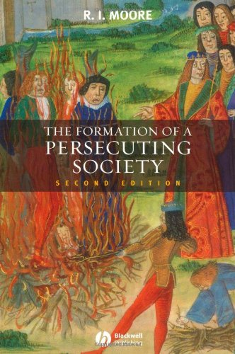 Formation of a Persecuting Society Authority and Deviance in Western Europe, 950-1250 2nd 2007 (Revised) edition cover