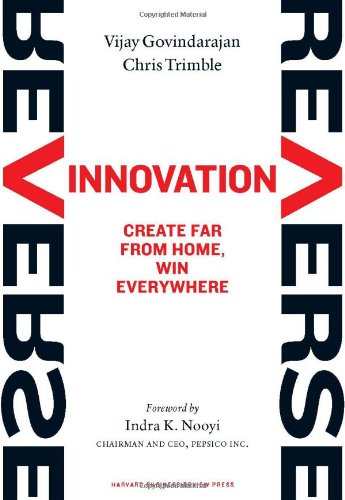 Reverse Innovation Create Far from Home, Win Everywhere  2012 edition cover