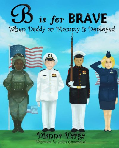 B Is for BRAVE When Daddy or Mommy Is Deployed Large Type  9781492824640 Front Cover