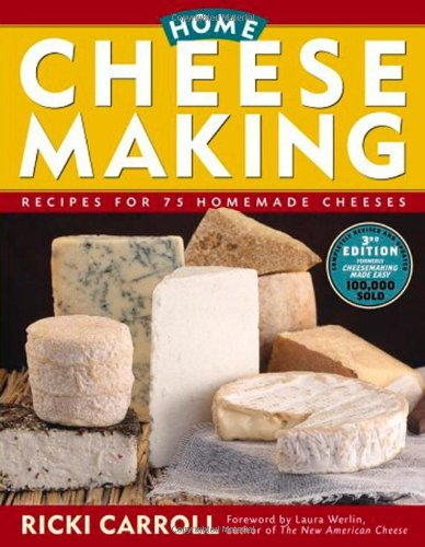 Home Cheese Making Recipes for 75 Delicious Cheeses 3rd 2002 edition cover