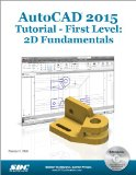 AutoCAD 2015 Tutorial - First Level 2D Fundamentals N/A edition cover