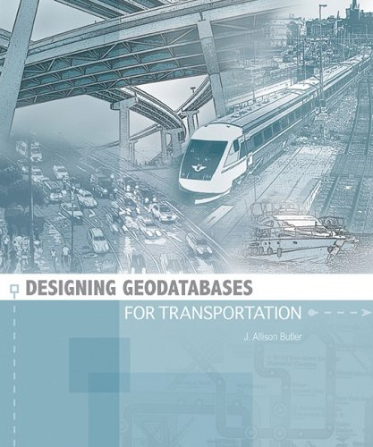 Designing Geodatabases for Transportation   2008 edition cover