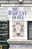The Barclay Hotel: New York's Elegant Hideaway for the Rich and Famous  0 edition cover